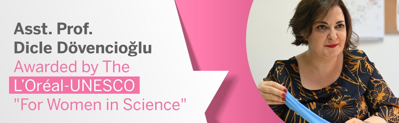 "Asst. Prof. Dicle Düvencioğlu Awarded by The LOréal-UNESCO ""For Woman in Science"""